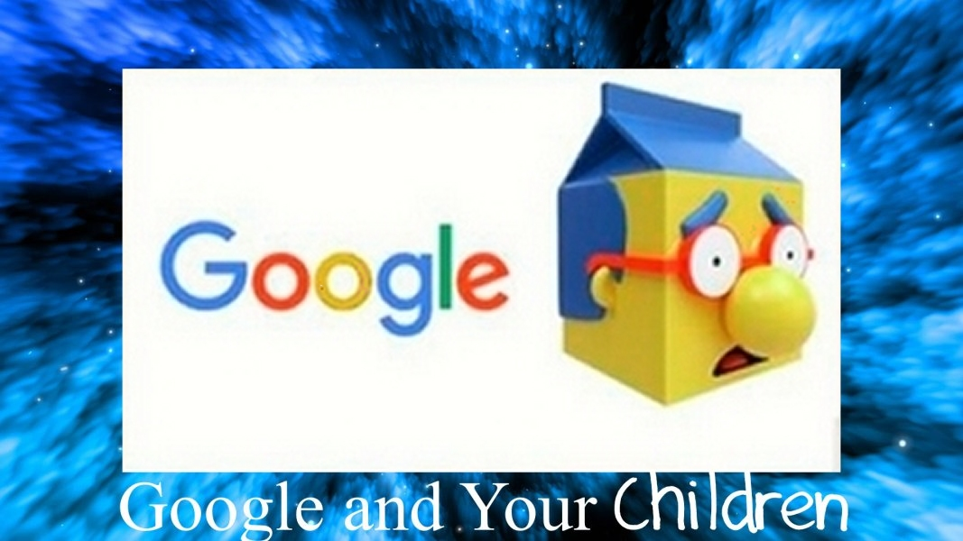 Google and Your Children